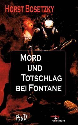 Mord Und Totschlag Bei Fontane (Paperback)