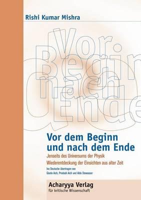 VOR Dem Beginn Und Nach Dem Ende (Paperback)
