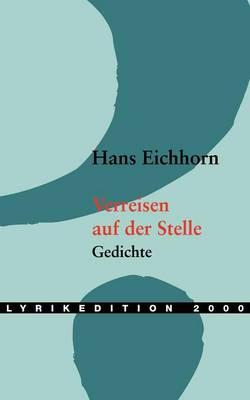 Verreisen Auf Der Stelle - Lyrikedition 2000 (Paperback)