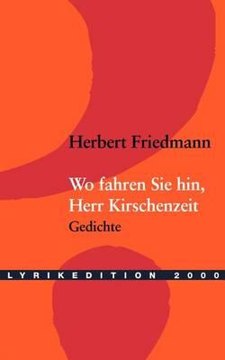 Wo Fahren Sie Hin, Herr Kirschenzeit ? (Paperback)