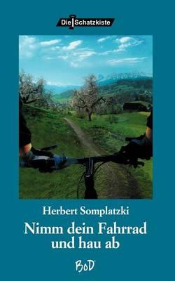 Nimm Dein Fahrrad Und Hau AB (Paperback)