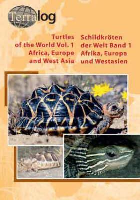 Turtles of the World: v. 1: Africa, Europe and West Asia (Hardback)