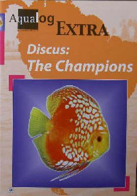 Aqualog Extra: Discus - The Champions (Paperback)