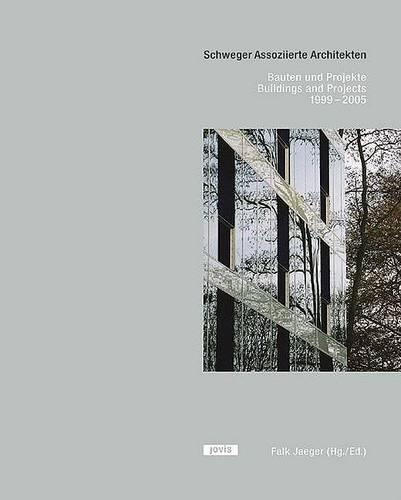 Schweger Associates Architecture: Buildings and Projects 1999-2005 (Hardback)