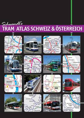 Tram Atlas Schweiz & Oesterreich: Trams & Trolleybuses in Switzerland and Austria (Paperback)