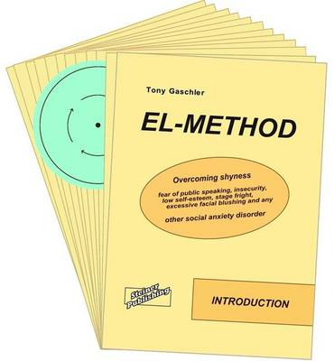 El-method - Overcoming Shyness, Fear of Public Speaking, Insecurity, Low Self-esteem, Stage Fright, Excessive Facial Blushing and Any Other Social Anxiety Disorder (Paperback)