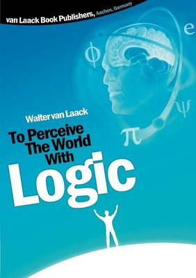 To Perceive the World with Logic (Paperback)