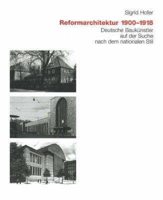 Reformarchitektur: 1900-1918 (Hardback)