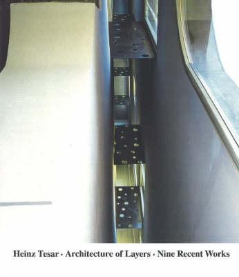 Heinz Tesar Architecture of Layers: Ten Recent Buildings (Hardback)