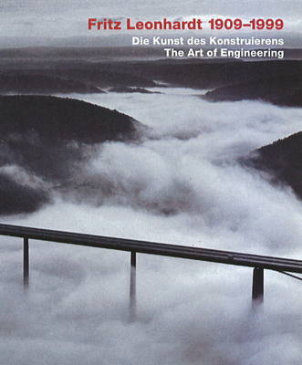 Fritz Leonhardt 1909-1999: The Art of Engineering Design (Hardback)