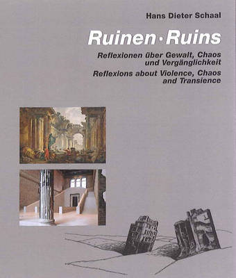 Ruins: Reflections about Violence Chaos and Transience (Hardback)