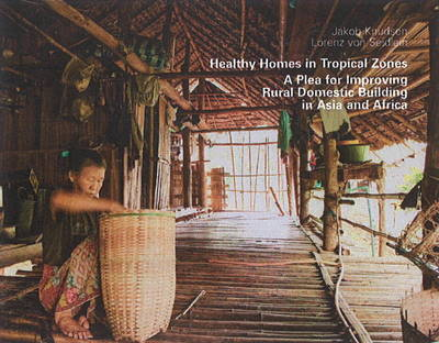 Healthy Homes in Tropical Zones: A Plea for Improving Rural Domestic Building in Asia & Africa (Hardback)