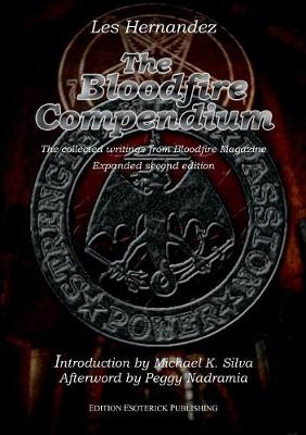The Bloodfire Compendium: The collected writings from Bloodfire Magazine (Paperback)
