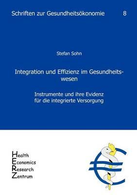 Integration Und Effizienz Im Gesundheitswesen (Paperback)