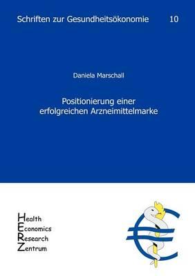 Positionierung Einer Erfolgreichen Arzneimittelmarke (Paperback)