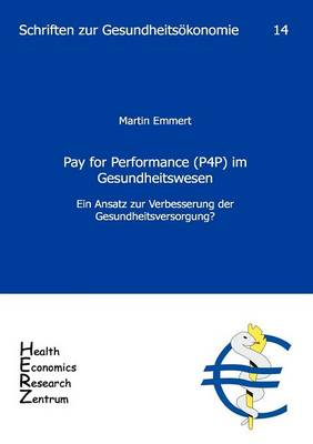 Pay for Performance (P4p) Im Gesundheitswesen (Paperback)