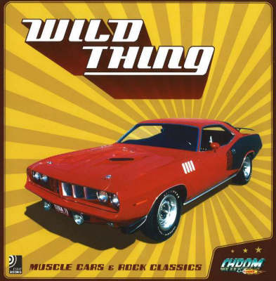 Wild Thing: Muscle Cars and Rock Classics (Hardback)