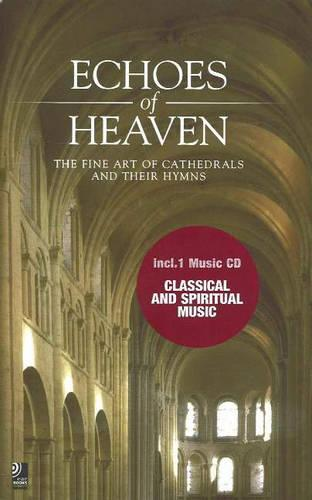 Echoes of Heaven: The Fine Art of Cathedrals and Their Hymns