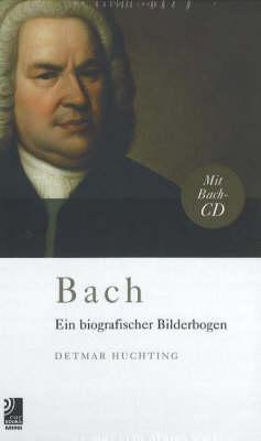 Bach: Ein Biografischer Bilderbogen