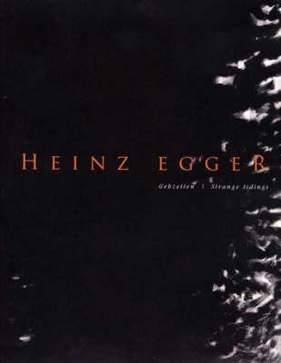 Heinz Egger: Strange Tidings (Hardback)