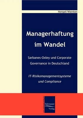Managerhaftung Im Wandel -Sarbanes-Oxley Und Corporate Governance in Deutschland (Paperback)