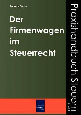 Der Firmenwagen Im Steuerrecht (Paperback)