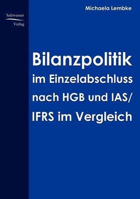 Bilanzpolitik Im Einzelabschluss Nach Hgb Uns Ias/Ifrs Im Vergleich (Paperback)