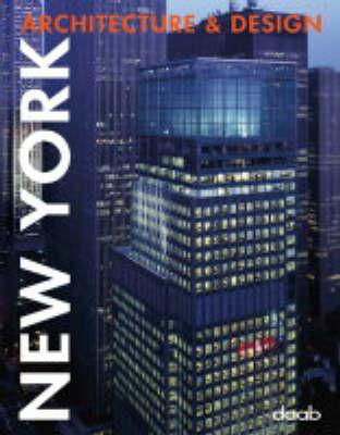 New York Architecture and Design - Architecture & Design Book S. (Hardback)