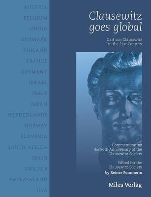 Clausewitz goes global: Carl von Clausewitz in the 21st century (Paperback)