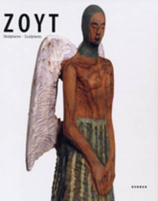 Zoyt: Sculptures (Hardback)