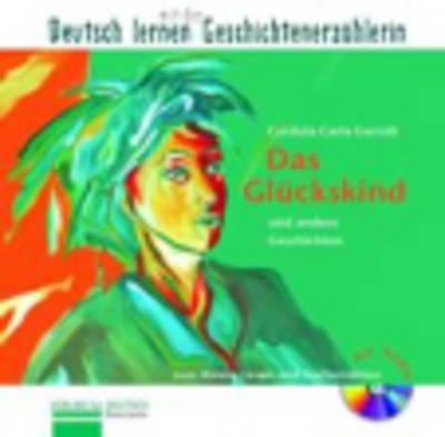 Das Gluckskind Und Andere Geschichten: Das Gluckskind Und Andere Geschichten (Paperback)