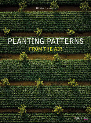 Planting Patterns: From the Air (Hardback)
