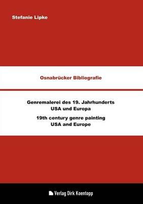 Osnabr Cker Bibliografie: Genremalerei Des 19. Jahrhunderts - USA Und Europa (Paperback)