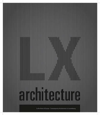 In the Heart of Europe: Architecture in Luxembourg (Paperback)