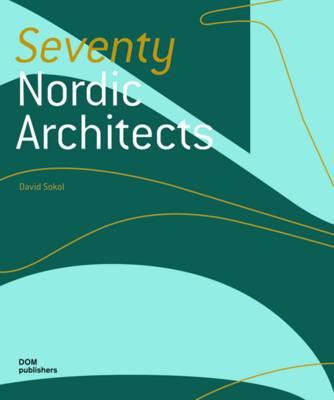 Seventy Nordic Architects (Hardback)