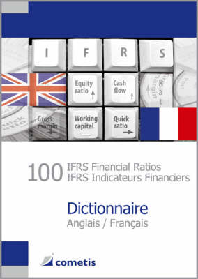 100 IFRS Financial Ratios / IFRS Indicateurs Financiers Dictionnaire Anglais / Francais (Paperback)