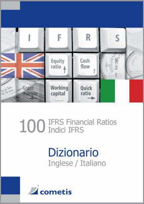 100 IFRS Financial Ratios Dizionario / Indici IFRS / Dizionario: Inglese / Italiano (Paperback)