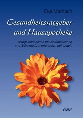 Gesundheitsratgeber Und Hausapotheke (Paperback)