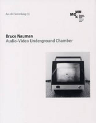 Bruce Nauman: Audio-video Underground Chamber (Paperback)