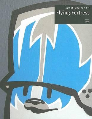 Flying Fortress: Part of Art of Rebellion v. 1 (Paperback)