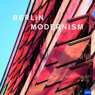Berlin Modernism: Photographs (Hardback)