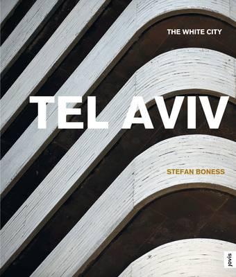 Tel Aviv: The White City (Book)