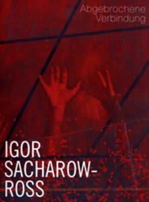 Igor Sacharow-Ross: Broken Connection (Paperback)