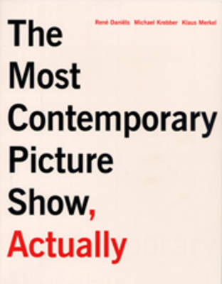The Most Contemporary Art Show, Actually (Paperback)