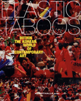 Elastic Taboos: within the Korean World of Contemporary Art (Paperback)