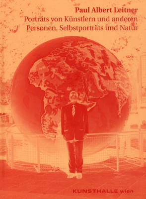 Paul Albert Leitner: Portraits of Artists and Other People, Self-Portraits and Nature (Paperback)