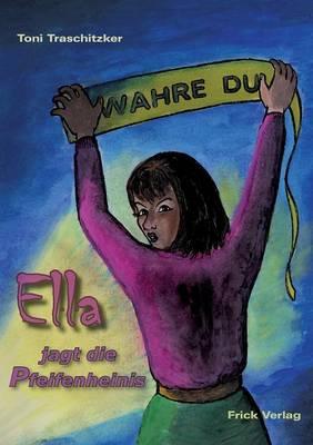Ella Jagt Die Pfeifenheinis (Paperback)