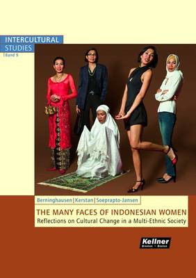The Many Faces of Indonesian Women: Reflections on Cultural Change in a Multi-Ethnic Society (Paperback)