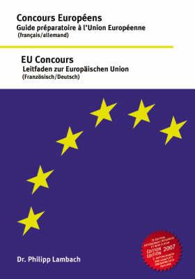 Concours Europeens - Guide Preparatoire a L'Union Europeenne, EU Concours - Leitfaden Zur European Union (Paperback)