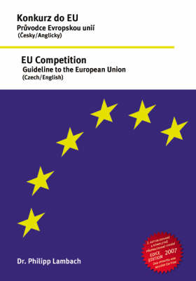 Konkurz Do EU - Pruvodce Evropskou Unii, EU Competition - Guideline to the European Union (Paperback)
